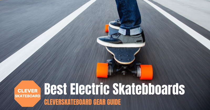 Best Electric Skateboards - CleverSkateboard