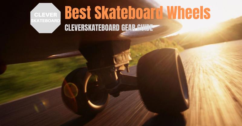 Best Skateboard Wheels - CleverSkateboard