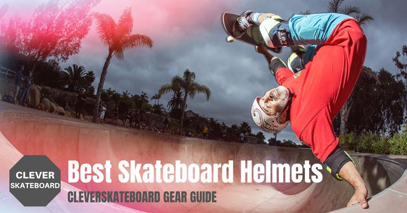 Best Skateboard Helmets - CleverSkateboard